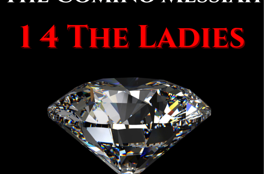 The Coming Messiah – 1 4 The Ladies